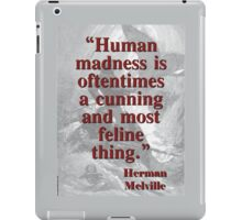 Human Madness Is Oftentimes - Melville iPad Case/Skin