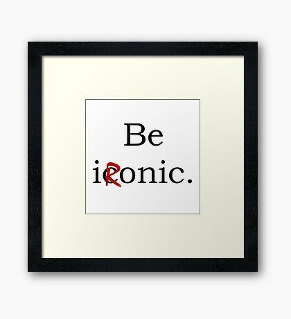 Be Ironic Irony Statement Framed Print