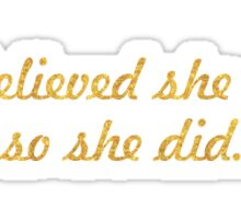 She believe she could so she did. - Life Inspirational Quote Sticker