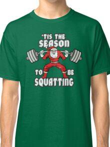 'Tis The Season To Be Squatting Classic T-Shirt
