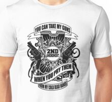 You Can Take My Guns When You Pry Them From My Cold Dead Hands 2nd Amendment Unisex T-Shirt