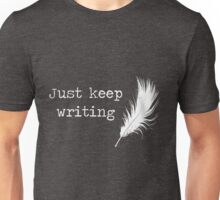"""Just keep writing"" Print Unisex T-Shirt"