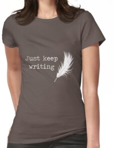 """""""Just keep writing"""" Print Womens Fitted T-Shirt"""