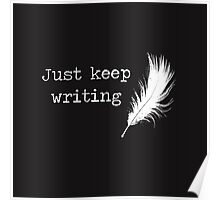 """Just keep writing"" Print Poster"
