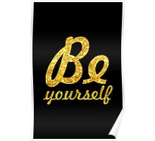 Be yourself - Inspirational Quote Poster