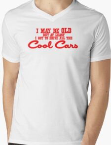 I May Be Old But Got To Drive All The Cool Cars Mens V-Neck T-Shirt