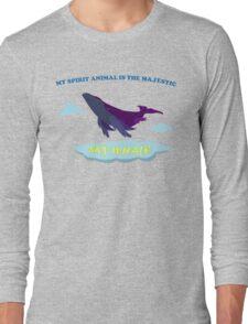 MY SPIRIT ANIMAL IS THE SKY WHALE Long Sleeve T-Shirt