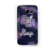 Always Samsung Galaxy Case/Skin