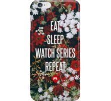 Eat Sleep Watch Series Repeat iPhone Case/Skin