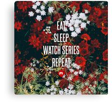 Eat Sleep Watch Series Repeat Canvas Print