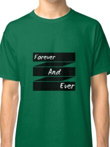 F.A.E (Forever And Ever) Classic T-Shirt