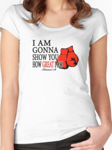 I'm Gonna Show You How Great I'm Women's Fitted Scoop T-Shirt