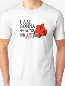 I'm Gonna Show You How Great I'm Unisex T-Shirt