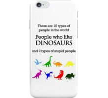 10 Types of People - Dinosaurs iPhone Case/Skin