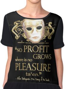 Shakespeare The Taming of the Shrew Pleasure Quote Chiffon Top