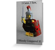 I came, I saw, I bloody conquered it! Greeting Card
