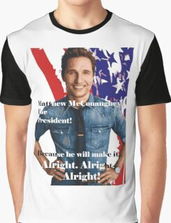 Matthew McConaughey For President Graphic T-Shirt