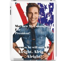 Matthew McConaughey For President iPad Case/Skin