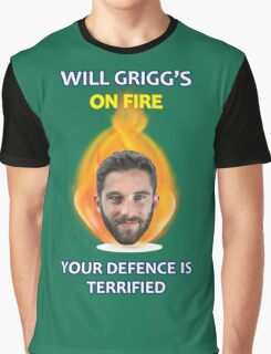 Will Grigg's on Fire Your Defence is Terrified Graphic T-Shirt