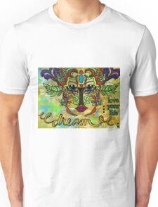 Life Dreams-Ceremonial Mask Unisex T-Shirt