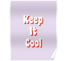 Keep It Cool Poster