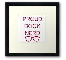 Proud Book Nerd Framed Print