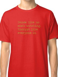 Dancing and encrypting Classic T-Shirt