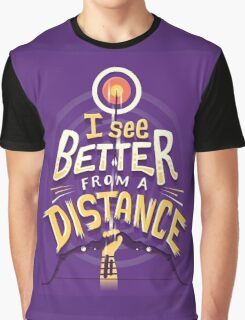 Better from a distance Graphic T-Shirt