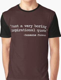 Just a boring quote Graphic T-Shirt