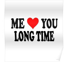 Me Love You Long Time  Poster