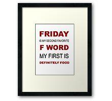 F-word priorities Framed Print