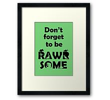 Don't Forget To Be Rawrsome (Dinosaurs) Framed Print