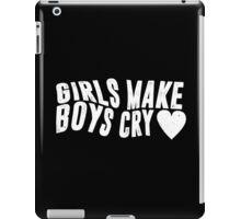 Girls Make Boys Cry (Black) iPad Case/Skin