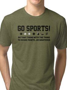 Go Sports! Tri-blend T-Shirt