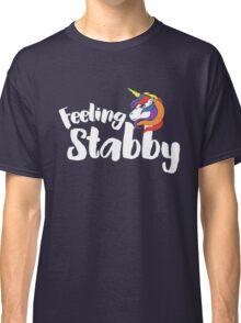 Feeling Stabby Unicorn humor Classic T-Shirt