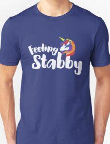Feeling Stabby Unicorn humor Unisex T-Shirt