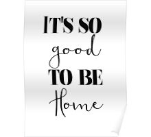 'It's so good to be home Poster