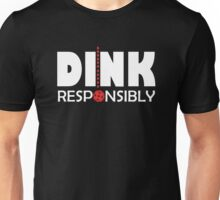 Dink Responsibly Unisex T-Shirt