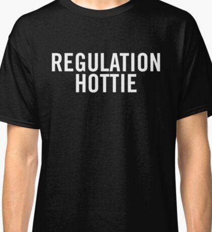 Regulation Hottie (White) Classic T-Shirt