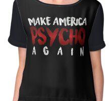 Make America Psycho Again (Black) Chiffon Top