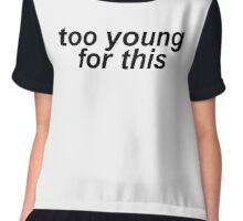Too Young For This (White) Chiffon Top