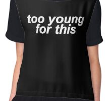 Too Young For This (Black) Chiffon Top