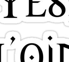 Yes, Dh'oine? (Black) Sticker