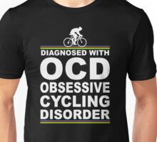 OCD Obsessive Cycling Disorder Funny T Shirt Unisex T-Shirt