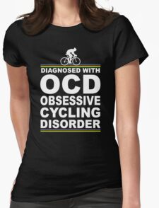 OCD Obsessive Cycling Disorder Funny T Shirt Womens Fitted T-Shirt