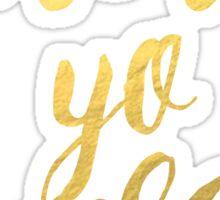 Treat Yo' Self - Gold & Black Edition Sticker