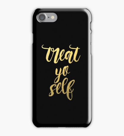 Treat Yo' Self - Gold & Black Edition iPhone Case/Skin