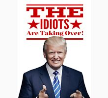 The Idiots Are Taking Over - Trump Classic T-Shirt