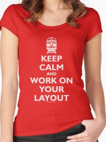Keep Calm and Work on Your Layout - Model Trains - White Women's Fitted Scoop T-Shirt