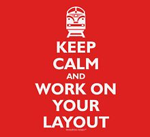 Keep Calm and Work on Your Layout - Model Trains - White Classic T-Shirt